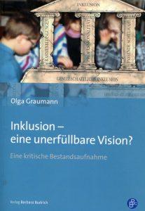 Olga Graumann (2018). Inklusion – eine unerfüllbare Vision? Eine kritische Bestandsaufnahme.
