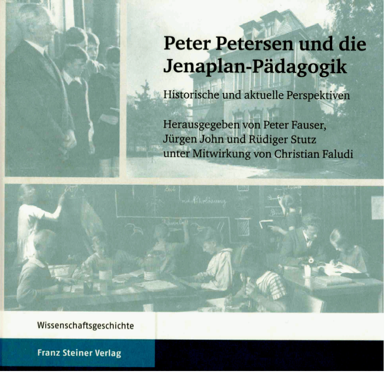 """Figure 11: Cover of the conference proceedings of the """"Petersen Workshop"""" in Jena November 4-5, 2011, edited by Peter Fauser, Jürgen John and Rüdiger Stutz, with the collaboration of Christian Faludi. Title in English: Peter Petersen and the Jenaplan Pedagogy. Historical and current perspectives. Stuttgart: Franz Steiner Verlag, 2012."""